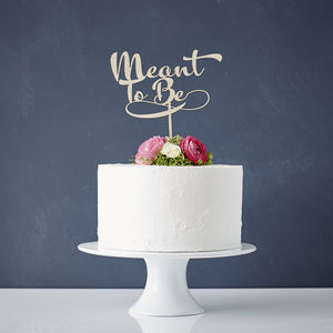 Calligraphy 'Meant To Be' Wooden Wedding Cake Topper - cake toppers & decorations