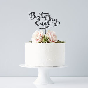 Calligraphy 'Best Day Ever' Wedding Cake Topper - cake toppers & decorations