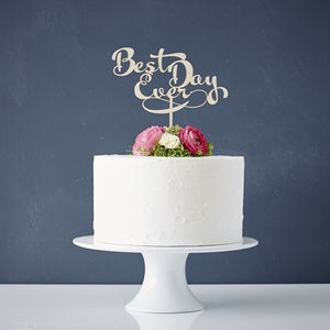 Calligraphy 'Best Day Ever' Wooden Wedding Cake Topper - weddings sale