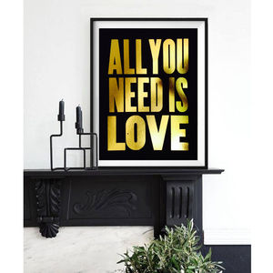 All You Need Is Love, Gold Foil Framed Print - typography