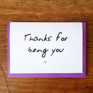 'Thanks For Being You' Card