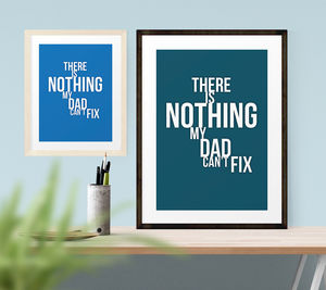'There's Nothing My Dad Can't Fix' Print