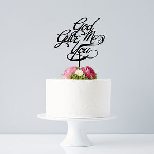 Elegant 'God Gave Me You' Wedding Cake Topper - cakes & treats
