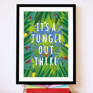 'It's A Jungle Out There' Print - nature & landscape