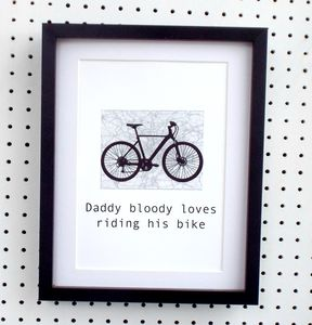 'Daddy Bloody Loves Riding His Bike' Father's Day Print - posters & prints