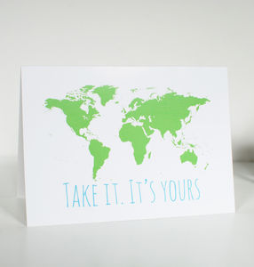 Graduation Card With World Map 'Take It. It's Yours'