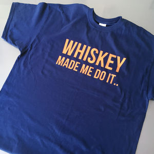 Whiskey Made Me Do It Men's Tee