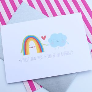 'Without Rain There Would Be No Rainbows' Card