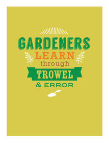 'Gardeners Learn Through Trowel And Error ' Card