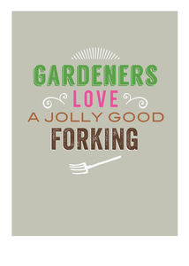 'Gardeners Like A Jolly Good Forking' Card