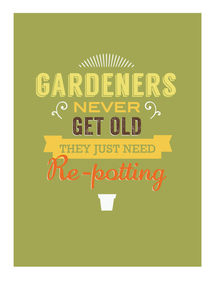 'Gardeners Don't Get Old Just Need Repotting' Card