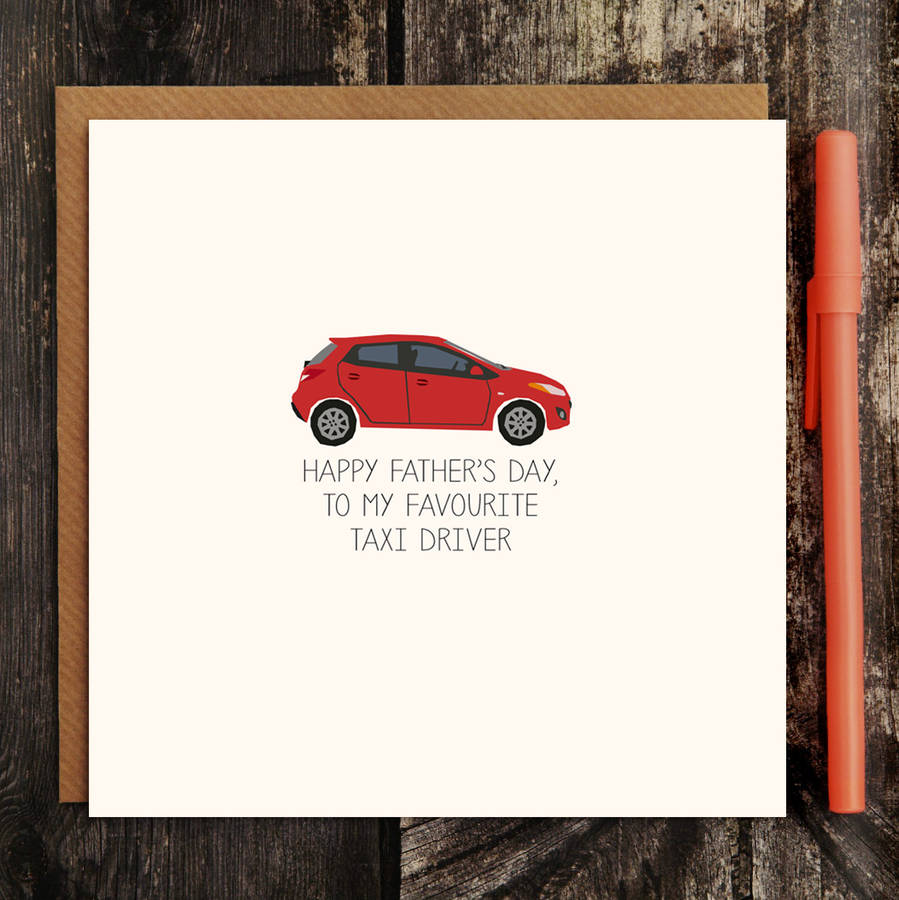 my favourite taxi driver funny father's day card by paper ...