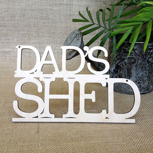 Dad's Shed Wooden Sign - gardening