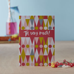 'Ta Very Much' Greetings Card - thank you cards