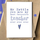Personalised 'You Are My Favourite Teacher Ever' Card