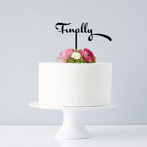 Calligraphy 'Finally' Wedding Cake Topper - cake decoration