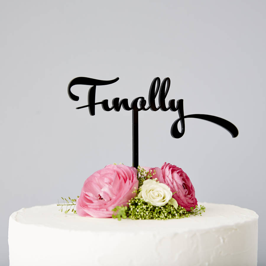 calligraphy \'finally\' wedding cake topper by sophia victoria joy ...