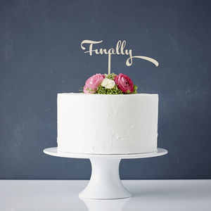 Calligraphy 'Finally' Wooden Wedding Cake Topper - table decorations
