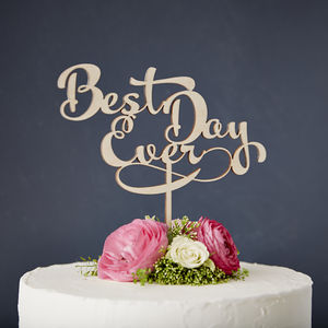 Calligraphy 'Best Day Ever' Wooden Wedding Cake Topper - cakes & treats