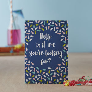 'Hello, Is It Me You're Looking For?' Greetings Card - summer sale