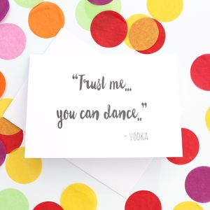 'Trust Me You Can Dance' Vodka Card