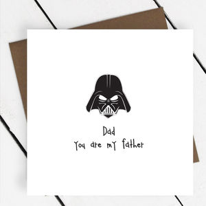 'Dad You Are My Father' Greeting Card