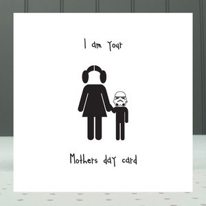 'I Am Your Mothers Day Card' Greeting Card