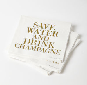 'Save Water And Drink Champagne' Napkins - table linen