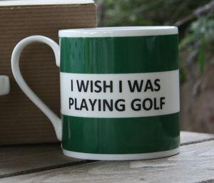 'I Wish I Was Playing Golf' Fine Bone China Mug