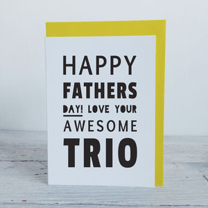 Happy Fathers Day From Your Awesome Trio Card