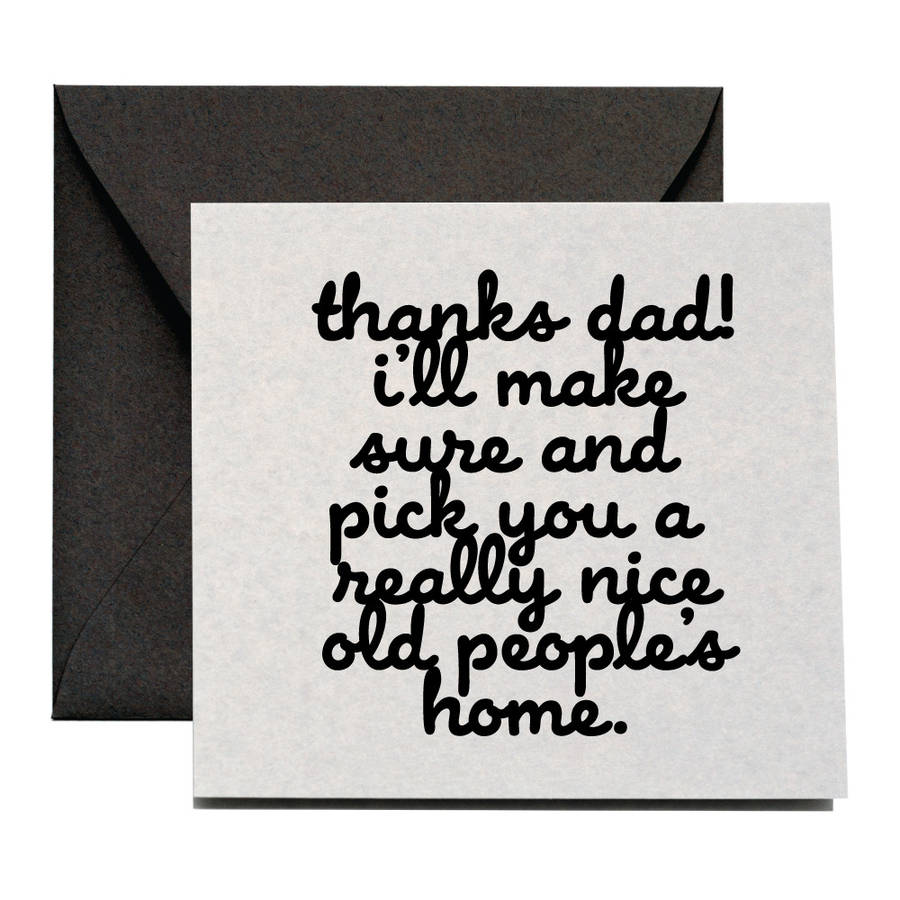 'Nice Old People's Home' Father's Day Card