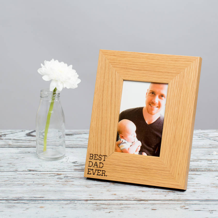 best dad ever engraved wooden photo frame by dust and things