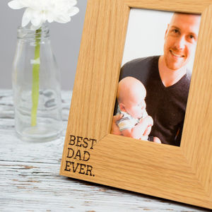 Best Dad Ever Oak Wooden Photo Frame - gifts for fathers