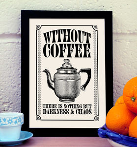 Vintage Style Coffee Quote Print - coffee lover