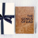 'The Genius Of Dad' Leather Notebook