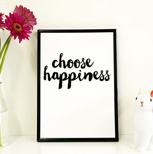 'Choose Happiness' Print