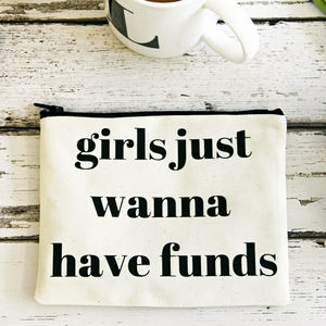 'Girls Just Wanna Have Funds' Purse