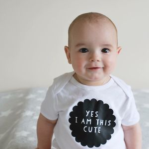 'Yes I Am This Cute' Monochrome Baby Grow