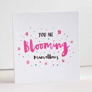 'You Are Blooming Marvellous' Greetings Card
