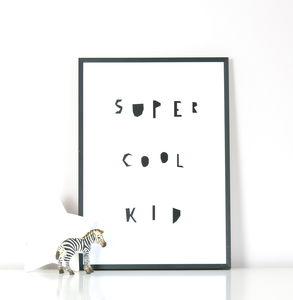 'Super Cool Kid' Print
