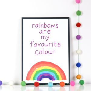 'Rainbows Are My Favourite Colour' Print