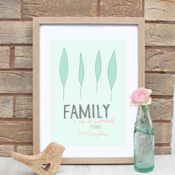 Family Is Everything Quote Print