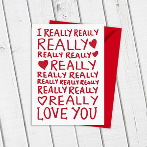 I Really Love You Card - gifts