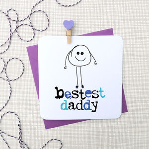 'Bestest Daddy' Birthday Card - funny cards