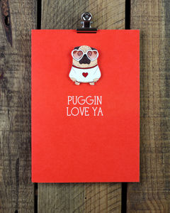 'Puggin Love Ya' Personalised Pug Greeting Card