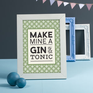 Make Mine A Gin And Tonic Typography Print