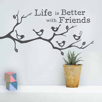 'Life Is Better With Friends' Wall Sticker
