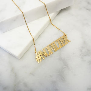 Hashtag Nofilter Necklace - 21st birthday gifts