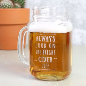 'Always Look On The Bright Cider Life' Mason Jar - 30th birthday gifts