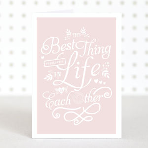 'The Best Thing In Life' Wedding Card